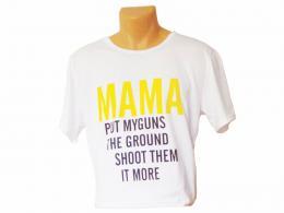 Pánské trièko MAMA PUT MY GUNS - M
